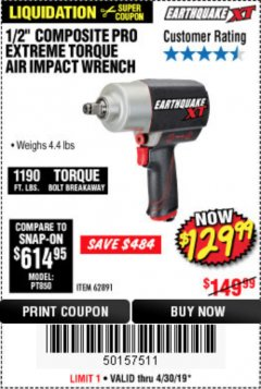 "Harbor Freight Coupon EARTHQUAKE XT 1/2"" COMPOSITE XTREME TORQUE AIR IMPACT WRENCH Lot No. 62891 Valid Thru: 4/30/19 - $129.99"
