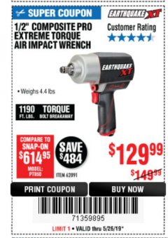 "Harbor Freight Coupon EARTHQUAKE XT 1/2"" COMPOSITE XTREME TORQUE AIR IMPACT WRENCH Lot No. 62891 EXPIRES: 5/26/19 - $129.99"