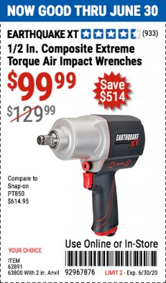 "Harbor Freight Coupon EARTHQUAKE XT 1/2"" COMPOSITE XTREME TORQUE AIR IMPACT WRENCH Lot No. 62891 EXPIRES: 6/30/20 - $99.99"