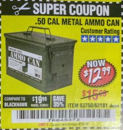 Harbor Freight Coupon .50 CAL METAL AMMO CAN Lot No. 63181/63750 Expired: 9/18/18 - $12.99