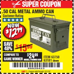 Harbor Freight Coupon .50 CAL METAL AMMO CAN Lot No. 63181/63750 Expired: 12/1/18 - $12.99