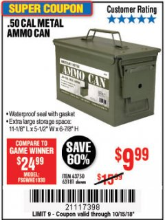 Harbor Freight Coupon .50 CAL METAL AMMO CAN Lot No. 63181/63750 Expired: 10/15/18 - $9.99