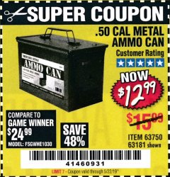 Harbor Freight Coupon .50 CAL METAL AMMO CAN Lot No. 63181/63750 Valid Thru: 5/22/19 - $12.99