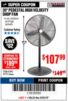 "Harbor Freight Coupon 30"" HIGH VELOCITY PEDESTAL SHOP FAN Lot No. 61845/47755 Expired: 8/25/19 - $107.99"