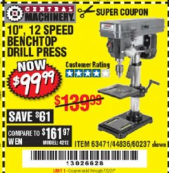 "Harbor Freight Coupon 10"", 12 SPEED BENCHTOP DRILL PRESS Lot No. 63471/62408/60237 EXPIRES: 7/2/20 - $99.99"