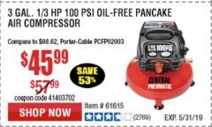 Harbor Freight Coupon 3 GALLON, 100 PSI OILLESS AIR COMPRESSORS Lot No. 69269/97080/60637/61615/95275 Expired: 5/31/19 - $45.99