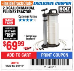 Harbor Freight ITC Coupon 2.3 GAL. MANUAL FLUID EXTRACTOR Lot No. 62643 Dates Valid: 12/31/69 - 5/21/19 - $69.99