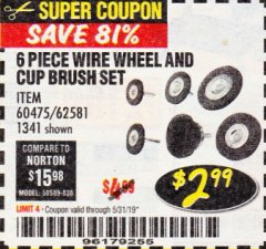 Harbor Freight Coupon 6 PIECE WIRE WHEEL AND CUP BRUSH SET Lot No. 60475/62581/1341 EXPIRES: 5/31/19 - $2.99