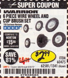 Harbor Freight Coupon 6 PIECE WIRE WHEEL AND CUP BRUSH SET Lot No. 60475/62581/1341 Expired: 6/30/19 - $2.99