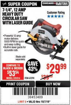 "Harbor Freight Coupon 7-1/4"", 12 AMP HEAVY DUTY CIRCULAR SAW WITH LASER GUIDE SYSTEM Lot No. 63290 Expired: 10/7/18 - $29.99"