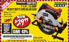 "Harbor Freight Coupon 7-1/4"", 12 AMP HEAVY DUTY CIRCULAR SAW WITH LASER GUIDE SYSTEM Lot No. 63290 Expired: 2/16/19 - $29.99"