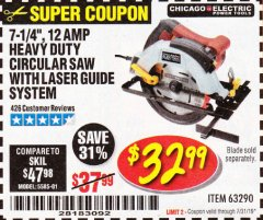 "Harbor Freight Coupon 7-1/4"", 12 AMP HEAVY DUTY CIRCULAR SAW WITH LASER GUIDE SYSTEM Lot No. 63290 Expired: 7/31/19 - $32.99"