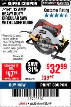 "Harbor Freight Coupon 7-1/4"", 12 AMP HEAVY DUTY CIRCULAR SAW WITH LASER GUIDE SYSTEM Lot No. 63290 Expired: 6/23/19 - $32.99"