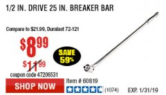 "Harbor Freight Coupon PITTSBURGH PRO 1/2"" DRIVE 25"" BREAKER BAR Lot No. 67933/60819 Expired: 1/31/19 - $8.99"