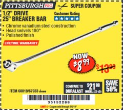 "Harbor Freight Coupon PITTSBURGH PRO 1/2"" DRIVE 25"" BREAKER BAR Lot No. 67933/60819 Expired: 6/6/19 - $8.99"