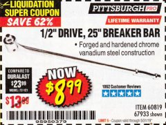 "Harbor Freight Coupon PITTSBURGH PRO 1/2"" DRIVE 25"" BREAKER BAR Lot No. 67933/60819 Expired: 5/31/19 - $8.99"