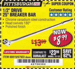 "Harbor Freight Coupon PITTSBURGH PRO 1/2"" DRIVE 25"" BREAKER BAR Lot No. 67933/60819 Valid Thru: 11/2/19 - $8.99"
