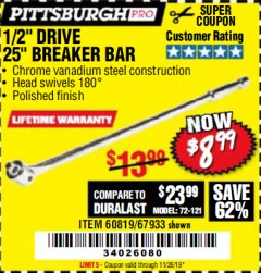 "Harbor Freight Coupon PITTSBURGH PRO 1/2"" DRIVE 25"" BREAKER BAR Lot No. 67933/60819 Valid Thru: 11/26/19 - $8.99"