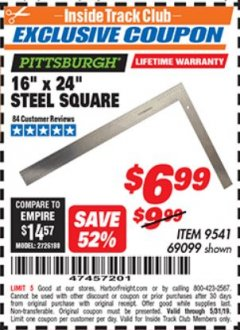 "Harbor Freight ITC Coupon 16"" X 24"" STEEL SQUARE Lot No. 69099 Dates Valid: 12/31/69 - 5/31/19 - $6.99"