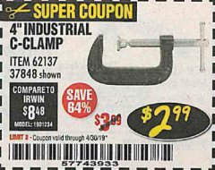 "Harbor Freight Coupon 4"" INDUSTRIAL C-CLAMP Lot No. 62137 Expired: 4/30/19 - $2.99"