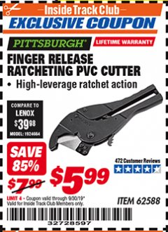 Harbor Freight ITC Coupon FINGER RELEASE RATCHETING PVC CUTTER Lot No. 62588 Valid Thru: 9/30/19 - $5.99