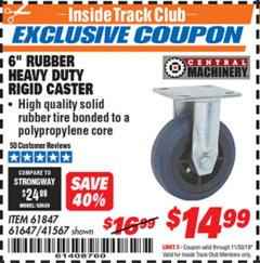 "Harbor Freight ITC Coupon 6"" RUBBER HEAVY DUTY RIGID CASTER Lot No. 61647 Expired: 11/30/19 - $14.99"