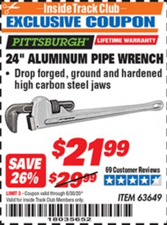 "Harbor Freight ITC Coupon 24"" ALUMINUM PIPE WRENCH Lot No. 63649 Dates Valid: 12/31/69 - 6/30/20 - $21.99"