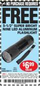 "Harbor Freight FREE Coupon 3-1/2"" SUPER BRIGHT NINE LED ALUMINUM FLASHLIGHT Lot No. 69111/63599/62522/62573/63875/63884/63886/63888/69052 Expired: 4/26/15 - NPR"
