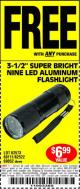 "Harbor Freight FREE Coupon 3-1/2"" SUPER BRIGHT NINE LED ALUMINUM FLASHLIGHT Lot No. 69111/63599/62522/62573/63875/63884/63886/63888/69052 Expired: 10/7/15 - FWP"