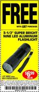 "Harbor Freight FREE Coupon 3-1/2"" SUPER BRIGHT NINE LED ALUMINUM FLASHLIGHT Lot No. 69111/63599/62522/62573/63875/63884/63886/63888/69052 Expired: 11/12/15 - FWP"