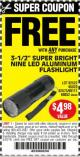 "Harbor Freight FREE Coupon 3-1/2"" SUPER BRIGHT NINE LED ALUMINUM FLASHLIGHT Lot No. 69111/63599/62522/62573/63875/63884/63886/63888/69052 Expired: 5/22/16 - FWP"