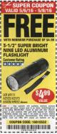 "Harbor Freight FREE Coupon 3-1/2"" SUPER BRIGHT NINE LED ALUMINUM FLASHLIGHT Lot No. 69111/63599/62522/62573/63875/63884/63886/63888/69052 Expired: 5/8/16 - FWP"