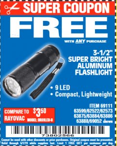 "Harbor Freight FREE Coupon 3-1/2"" SUPER BRIGHT NINE LED ALUMINUM FLASHLIGHT Lot No. 69111/63599/62522/62573/63875/63884/63886/63888/69052 Valid Thru: 5/1/19 - FWP"
