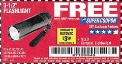 "Harbor Freight FREE Coupon 3-1/2"" SUPER BRIGHT NINE LED ALUMINUM FLASHLIGHT Lot No. 69111/63599/62522/62573/63875/63884/63886/63888/69052 Valid Thru: 4/30/19 - FWP"