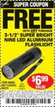 "Harbor Freight FREE Coupon 3-1/2"" SUPER BRIGHT NINE LED ALUMINUM FLASHLIGHT Lot No. 69111/63599/62522/62573/63875/63884/63886/63888/69052 Expired: 7/22/15 - FWP"
