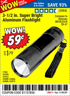 "Harbor Freight Coupon 3-1/2"" SUPER BRIGHT ALUMINUM FLASHLIGHT Lot No. 69111/63599/62522/62573/63875/63884/63886/63888/69052 Valid Thru: 11/30/20 - $0.59"