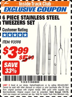 Harbor Freight ITC Coupon 6 PIECE STAINLESS STEEL TWEEZER SET Lot No. 93598 Expired: 7/31/18 - $3.99