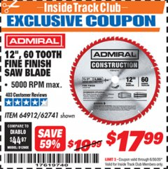 "Harbor Freight ITC Coupon 12"", 60 TOOTH FINE FINISH SAW BLADE Lot No. 62741 Dates Valid: 12/31/69 - 6/30/20 - $17.99"