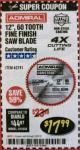 "Harbor Freight Coupon 12"", 60 TOOTH FINE FINISH SAW BLADE Lot No. 62741 Expired: 2/28/18 - $17.99"