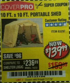 Harbor Freight Coupon 10 FT. X 10 FT. PORTABLE SHED Lot No. 63297 Expired: 11/1/18 - $139.99