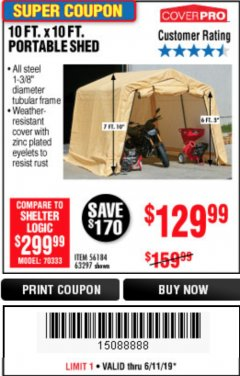 Harbor Freight Coupon 10 FT. X 10 FT. PORTABLE SHED Lot No. 63297 Expired: 6/11/19 - $129.99