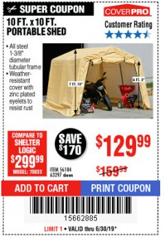 Harbor Freight Coupon 10 FT. X 10 FT. PORTABLE SHED Lot No. 63297 Expired: 6/30/19 - $129.99