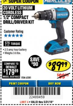 "Harbor Freight Coupon HERCULES 20 VOLT LITHIUM CORDLESS 1/2"" COMPACT DRILL/DRIVER KIT Lot No. 63381 Expired: 5/31/18 - $89.99"