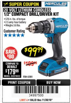 "Harbor Freight Coupon HERCULES 20 VOLT LITHIUM CORDLESS 1/2"" COMPACT DRILL/DRIVER KIT Lot No. 63381 Expired: 11/30/18 - $99.99"