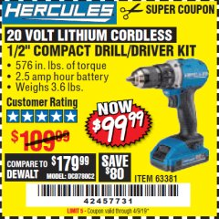 "Harbor Freight Coupon HERCULES 20 VOLT LITHIUM CORDLESS 1/2"" COMPACT DRILL/DRIVER KIT Lot No. 63381 Expired: 4/9/19 - $99.99"