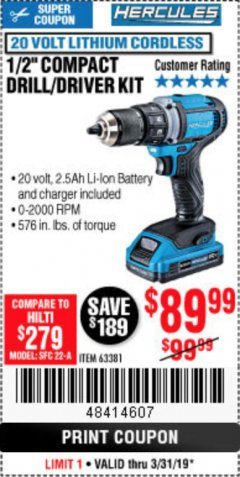 "Harbor Freight Coupon HERCULES 20 VOLT LITHIUM CORDLESS 1/2"" COMPACT DRILL/DRIVER KIT Lot No. 63381 Expired: 3/31/19 - $89.99"