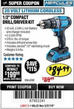 "Harbor Freight Coupon HERCULES 20 VOLT LITHIUM CORDLESS 1/2"" COMPACT DRILL/DRIVER KIT Lot No. 63381 EXPIRES: 5/31/19 - $84.99"