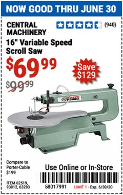 "Harbor Freight Coupon 16"" VARIABLE SPEED SCROLL SAW Lot No. 62519, 63283, 93012 EXPIRES: 6/30/20 - $69.99"