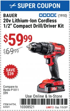 "Harbor Freight Coupon BAUER 20 VOLT CORDLESS 1/2"" COMPACT DRILL/DRIVER KIT Lot No. 63531 EXPIRES: 7/5/20 - $59.99"