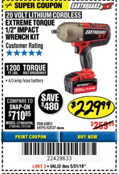"Harbor Freight Coupon EARTHQUAKE XT 20 VOLT CORDLESS EXTREME TORQUE 1/2"" IMPACT WRENCH KIT Lot No. 63852/63537/64195 Expired: 5/31/18 - $229.99"